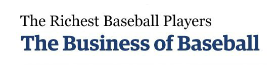 The Richest Baseball Players 2011- Baseball's Richest Players